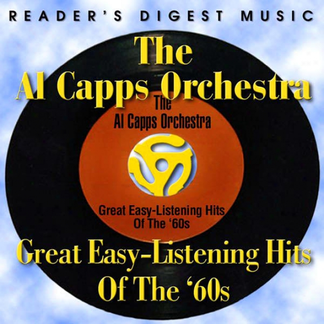 Reader's Digest Music: The Al Capps Orchestra: Great Easy-listenibg Hits Of The '60s