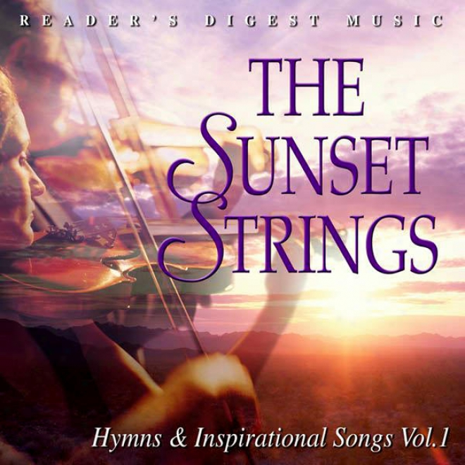 Reader's Digest Music: The Sunset Strings: Hymns & Inspirational Songs Volume 1