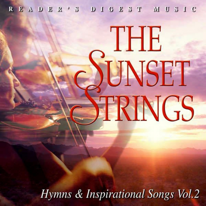 Reader's Digest Music: The Sunset Strings:H ymns & Inspirational Songs Volume 2