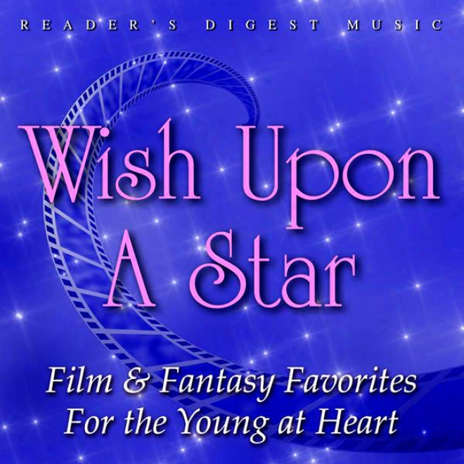 Reader's Digest Music: Wish Upon A Star: Film & Fantasy Favorites For The Young At Heart