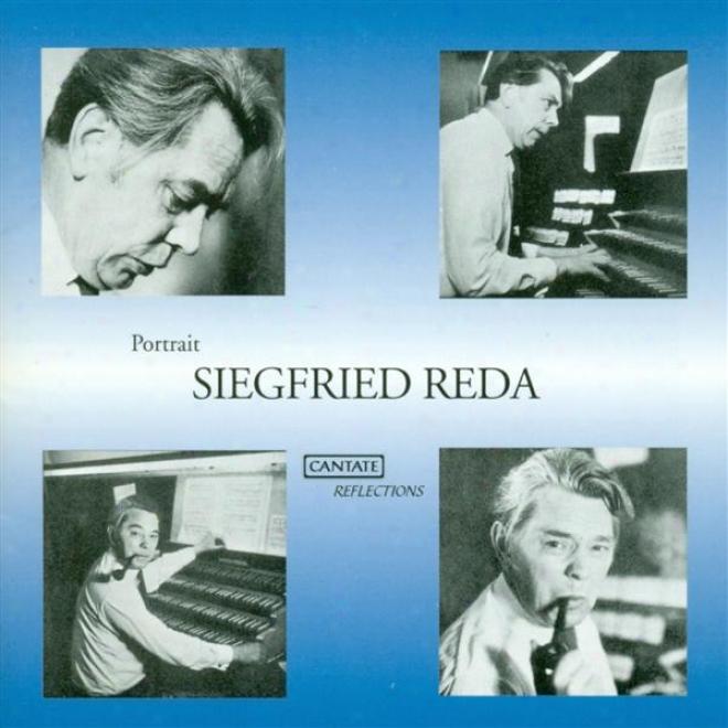 Reda, S.: Organ Sonata / Meditation Und Fuge / Ecce Homo / O Traurigkeit / Die Ostergeschichte (portrait)