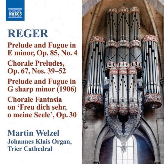 Reger, M.: Medium Works, Vol. 10 - 52 Easy Chorale Preludes, Op. 67: Nos. 39-52 / Chorale Fantasia Freu' Dich Sehr, O Meine Seele (
