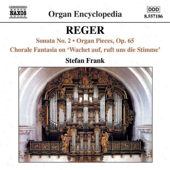 Reger: Organ Sonata No 2 / Organ Pieces, Op 65 / Chorale Fantasia No 2, Op 52