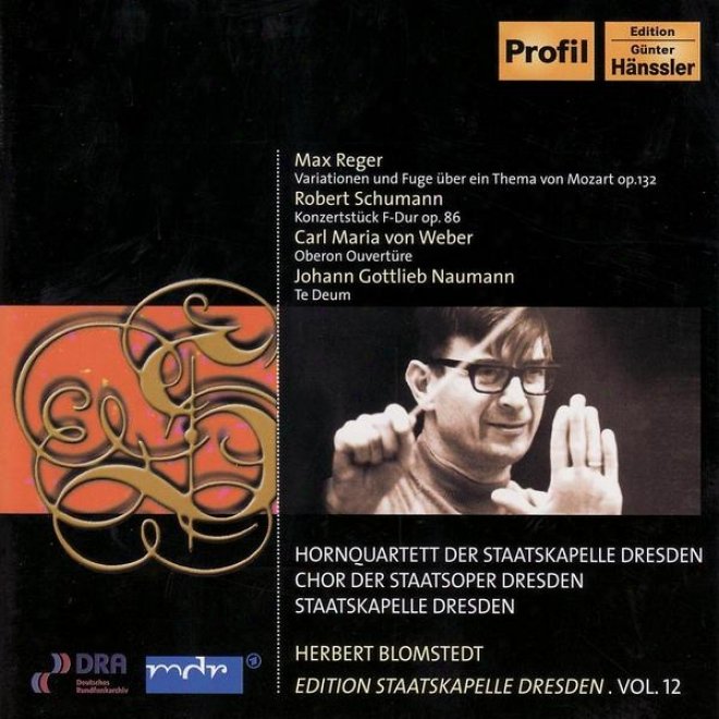 Reger: Variatiosn And Fugue Forward A Theme Of Mozart / Schumann: Conzertstuck In F Major For 4 Horns