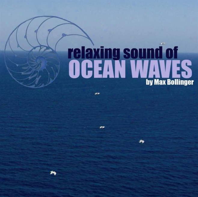 Relaxing Sound Of Ocean Waves: Ambient Audio For Gentle Relaxation, Meditation, Deep Be dead, Yoga, Spa, And Lounge