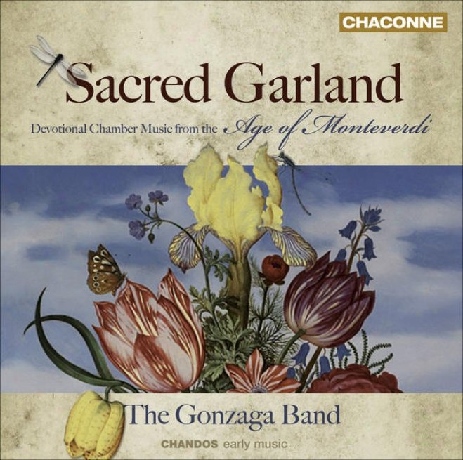 Renaissance And Baroque Music - Monteverdi, C. / Palestrin,a G.p. Da (sacred Garland - Devotional Chamber Melody From The Age Of Mo