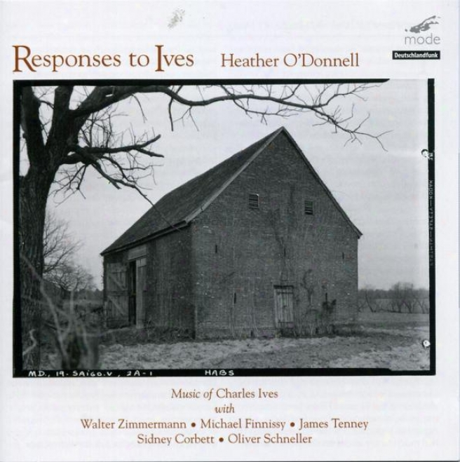 Reponses To Ives: Works Of Ives, Zimmermann, Finnissy, Tenney, Corbett, Schneller