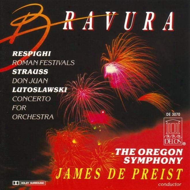 Respighi, O.: Roman Festivals / Strauss, R.: Don Juan / Lutoslawski, W.: Concerto For Orchestra (oregon Symphony, Dwpreist)