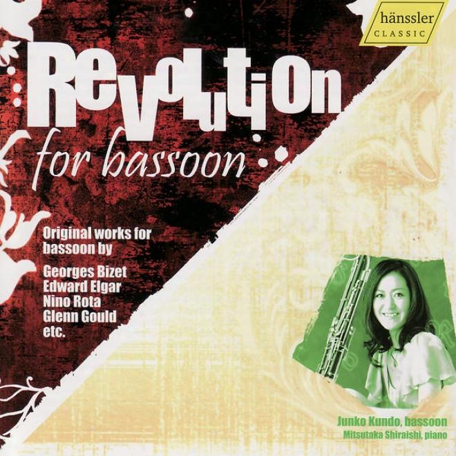 Revolution For Bassoon - Original Works By G. Bizet, E. Elgar, N. Rota, G. Gould Etc.