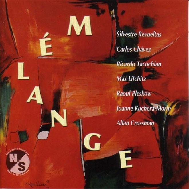 Revueltas, S.: 3 Piezas / Lifchitz, M.: Ethnic Music / Pleskow, R.: 3 Lieder / Crossman, A.: Desiderata