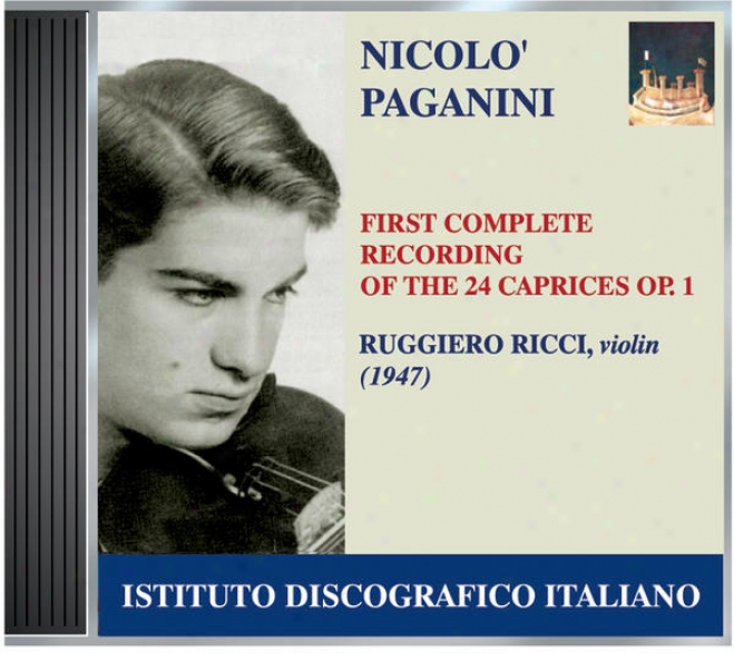 Ricci, Ruggiero: First Complete Recording Of Paganini's 24 Caprices, Op. 1 (1947)