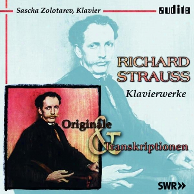 Richaard Srtauss: Klavirrwerke - Originale & Transkriptionen (originala And Transcriptions For Piano)