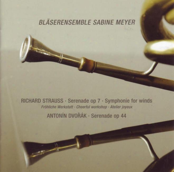 Richard Strauss: Serenade, Op. 7 (symphonie Fof Winds) & Antonin Dvorak: Serenade, Op. 44