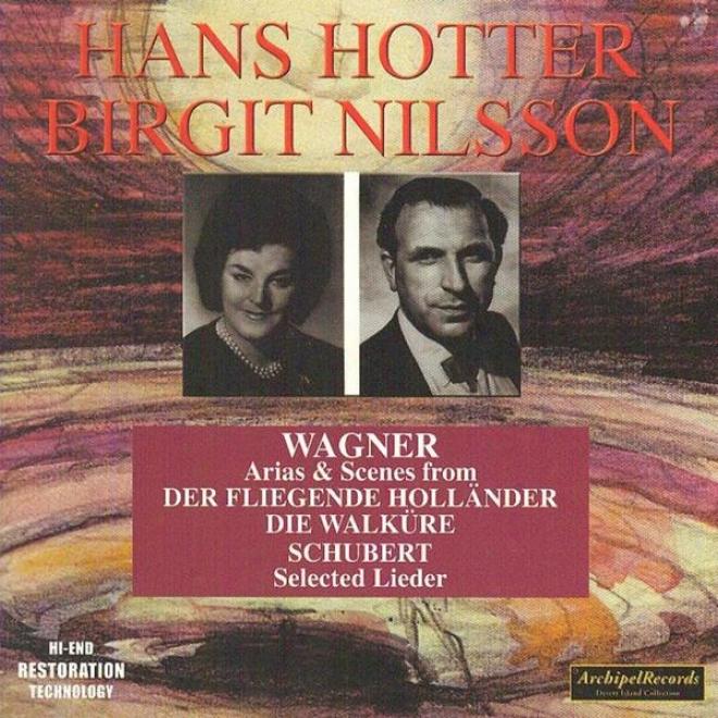 Richard Wagner : Airas & Scenes From DerF liegende Hollã¤nder, Die Walkã¼¼re - Franz Schubert : Selected Lieder
