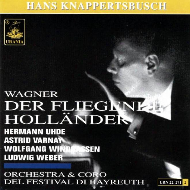 Richard Wagner: Der Fliegende Hollaner - Orchestra & Coro Del Festival Di Bayreuth - Hans Knappertsbusch