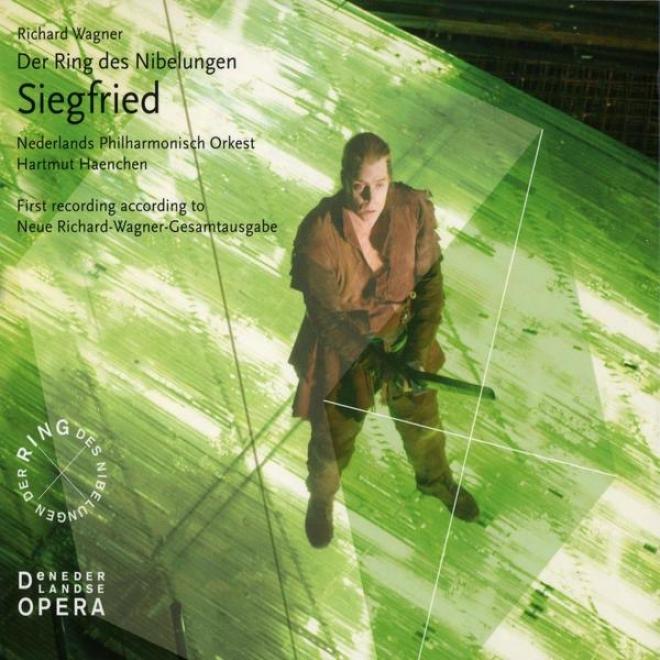 Richard Wagner, Der Ring Des Nibelungen, Siegfried , Live Recording, Het Muziektheater Amsterdam