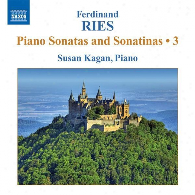 """ries, F.: Piano Sonatas And Sonatinas (complete), Vol. 3 (kagan) - Op. 9, No. 2 And Op. 26, """"l'infortunee"""" / The Dream, O0. 49"""