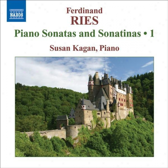 Ries, F.: Piano Sonatas And Sonatinas (complete), Vol. 1 (kagan) - Opp. 11, 45