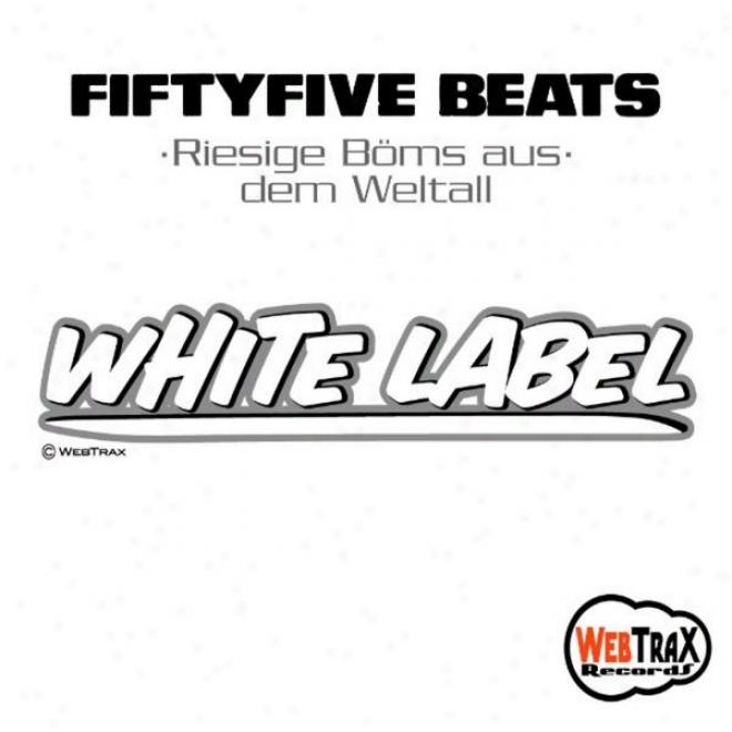 Riesige Bã¶ms Aus Dem Weltall ( Wnite Label ) Style: Hip Hop / Instrumental / Electro