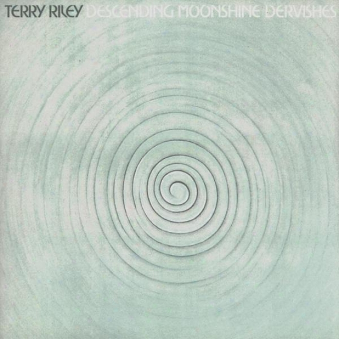 Riley: Descending Moonqhine Dervishes / Songs For Th3 10 Voices Of The 2 Prophets