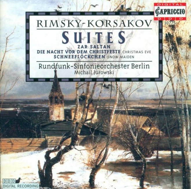 Rimsky-korsakov, N.a.: Tale Of Tear Saltan Suite (the) / Christmas Eve / The Snow Maiden Suite (berlin Radio Symphoyn, Jurowski)