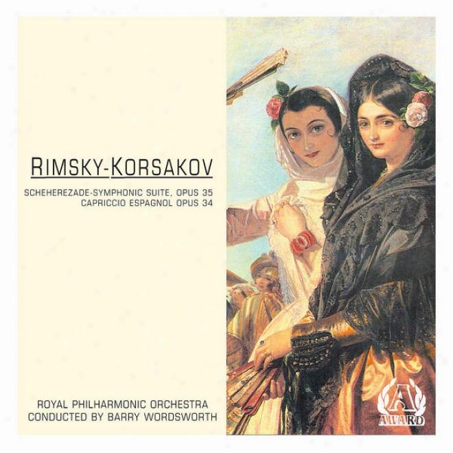 Rimsky - Ksoakov - Scheherezade-symphonic Suite, Opus 35 - Capriccio Espagnol Opus 34