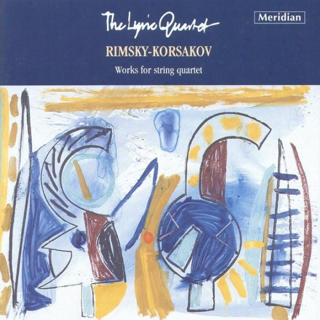 """rimsky-korsakov: File Quartets / """"in The Mnoastry"""" / Choral Und Variationen"""