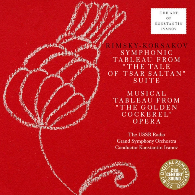 Rimsky-korsakov: The Tale Of Tsar Saltan Suite, The Golden Cockerel Tableau