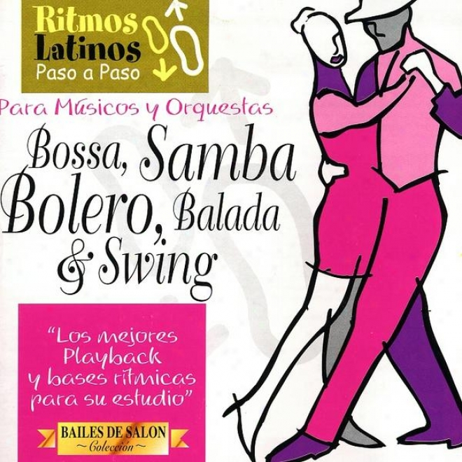 Ritmos Latinos Paso A Paso ( Vol. 5 ). Bossa, Samba, Bolero, Balada & Swing