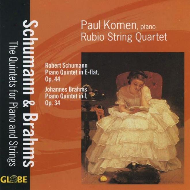 Robert Schumann & Johannes Brahms, Piano Quintets In E-flat Op. 44 & F Minor Op. 34