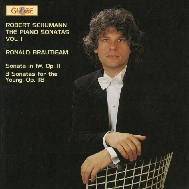 Robert Schumann, Sonata In F Sharp ,3 Sonatas For The Young, The Piano Sonatas Vol. 1