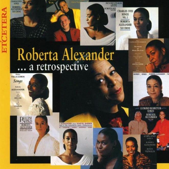 Roberta Alexander, A Retrospective, Barber, Ives, Mozart, Puccini, Bernstein, Copland