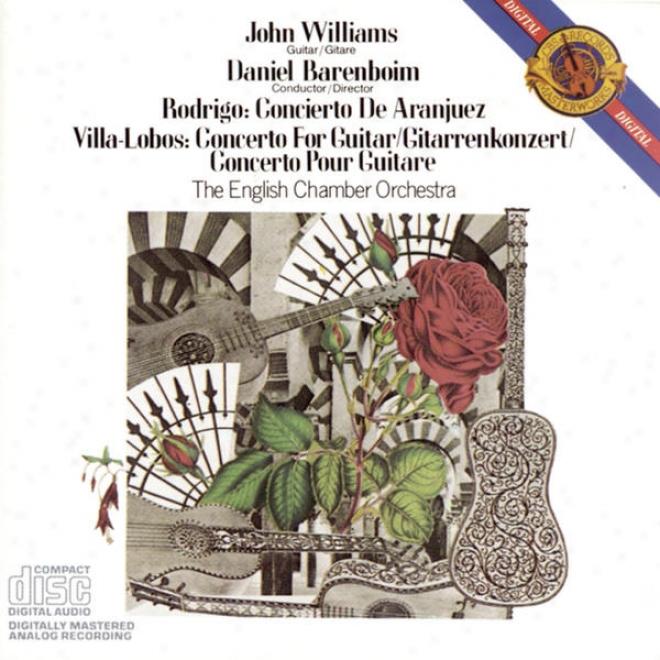 Rodrigo: Concierto De Aranjuez; Villa-lobos:-Concerto For Guitar And Small Orchestra