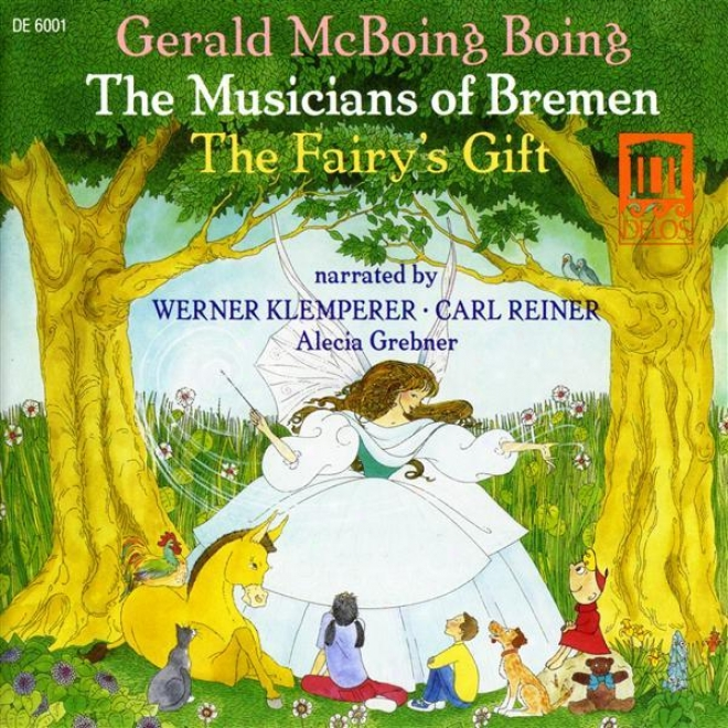 Rogers, B.: Musicians Of Bremen (the) / Stern, A.: The Fakry's Gift / Kubik, G.: Gerald Mcboing-boing