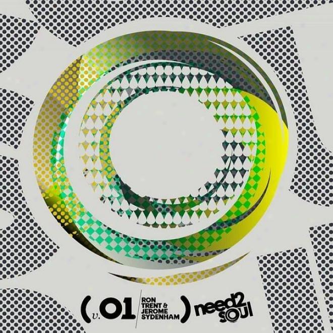 Ron Trent & Jerome Sydenham Quick in emergencies Need 2 Soul Vol.01 (digital Singles Version)