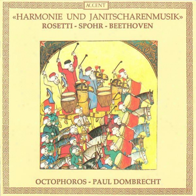 Rosetti: Partita In F Major / Spohr: Notturno In C Major / Beethoven: Battle Symphony (octophoros, Dombrecht)