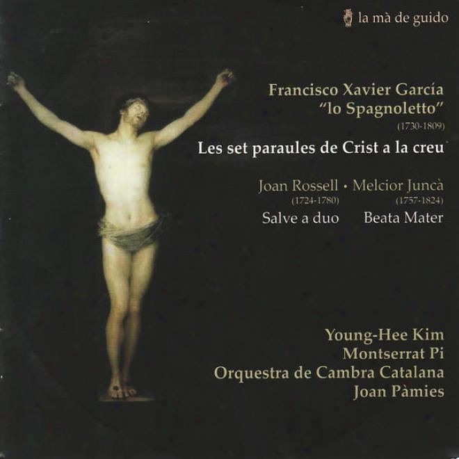 Rossell: Salve A Duo - Garcãa Fajer: Les Set Paraules De Crist A La Creu - Juncã: Beata Mater