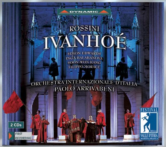 Rossini, G.: Ivanhoe [opera] (festival Della Valle D'itria Di Martina Franca, 2001)