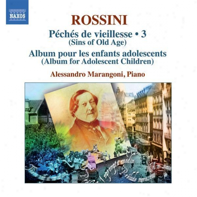 Rossini, G.: Piano Music, Vol. 3 (marangoni) - Peches De Vieillesse, Vol. 5