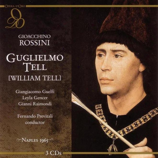 Rossini: Guglielmo Tell / Live Performance, Naples, Italy, December 12, 1965