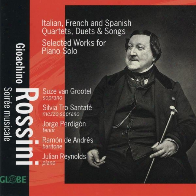 Rossini, Italian, French And Spanish Quartets, Duets & Songs, Sslected Works Against Piano Solo
