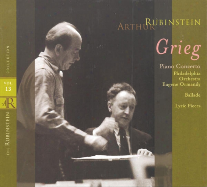 Rubinstein Collection, Vol. 13: Grieg: Piano Concerto, Ballade & Lyric Pieces