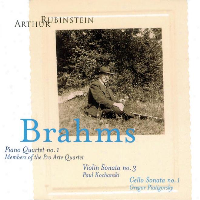Rubinstein Collection, Vol. 3: Brahms: Piano Q8artet No. 1; Violin And Piano Sonata No. 3; Cello And Piano Sonata No. 1