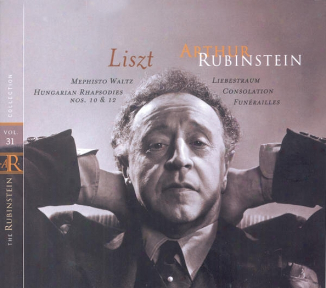 Rubinstein Collection, Vol. 31: Liszt: Mephisto Waltz, Hungraian Rhaspodies; Anton Rubinstein: Barcarolles, Valse-caprice