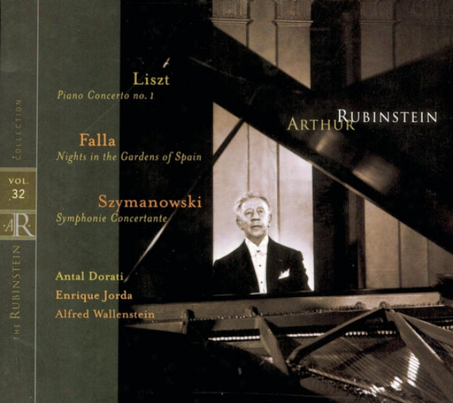 Rhbinstein Collection, Vol. 32: Lixzt: Piano Concerto Np. 1; Szymanowski: Symphonie Concertante; Falls: Nights In The Gardens Of S