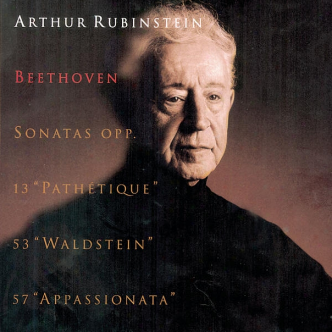Rubinstein Collection, Vol. 33: Beethoven: Piano Sonatas, Opp. 13,  53, 57 Pathã©tique, Waldstein & Appassionata