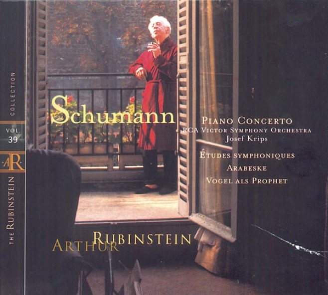 Rubinstein Collection, Vol. 39: Schumann: Piano Concerto In A Minor, Op. 54; Symphonic Études; Arabeske; Vogel Als Prophet