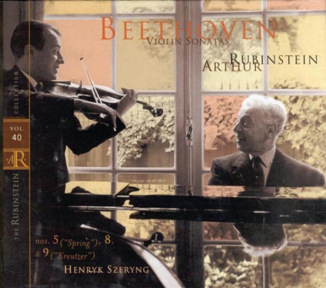 """""""rubinstein Collection, Vol. 40: Beethoven: Piano Sonatas, Opp. 24, 30/3, 47 No. 5 (""""""""spring""""""""); No. 8; No. 9 (""""""""kreutzer"""""""")"""""""
