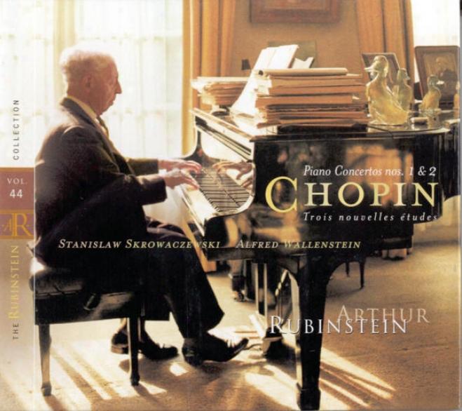 Rubinstein Collection, Vol. 44: All Chopin: Piano Concertos Nos. 1/2; Trois Nouvelles Etudes, Op. Posth.