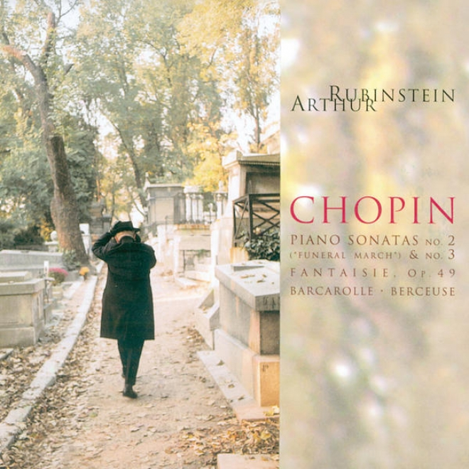 Rubinstein Collection, Vol. 46: Chopin Sonatas: Funeral March; B Minor Fantasie, Op. 49; Barcarolle, Berceuse